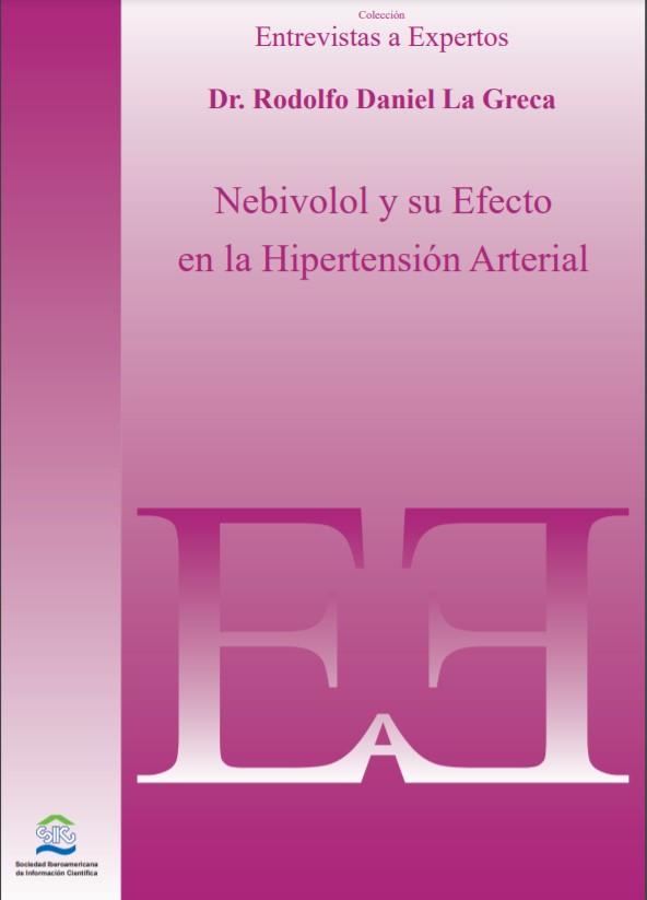 Nebivolol y su Efecto en la Hipertensión Arterial – Dr. Rodolfo Daniel La Greca