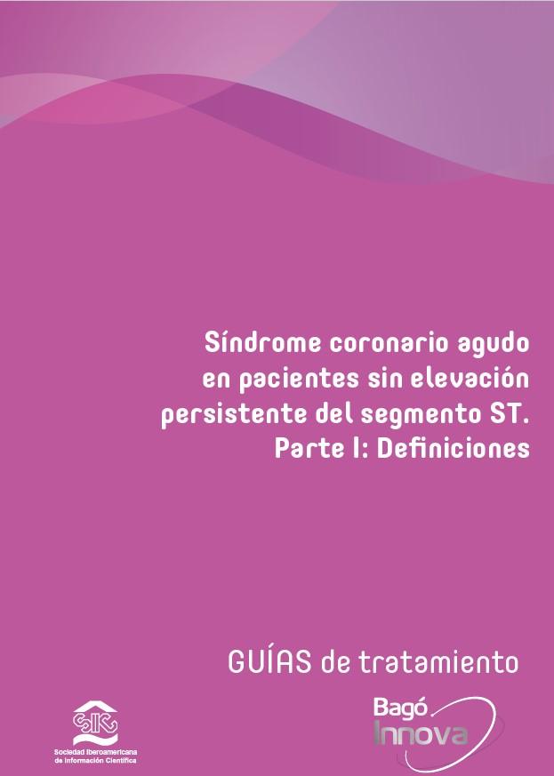 Síndrome coronario agudo en pacientes sin elevación persistente del segmento ST. Parte I