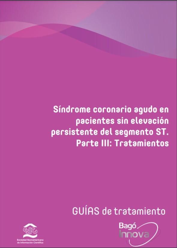 Síndrome coronario agudo en pacientes sin elevación persistente del segmento ST. Parte III